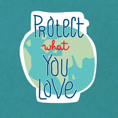 Protect your planet