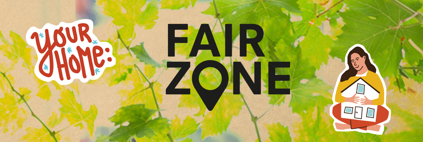 Your Home: Fair Zone